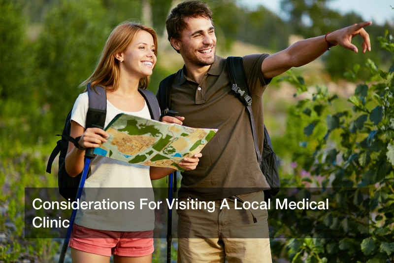 Considerations For Visiting A Local Medical Clinic