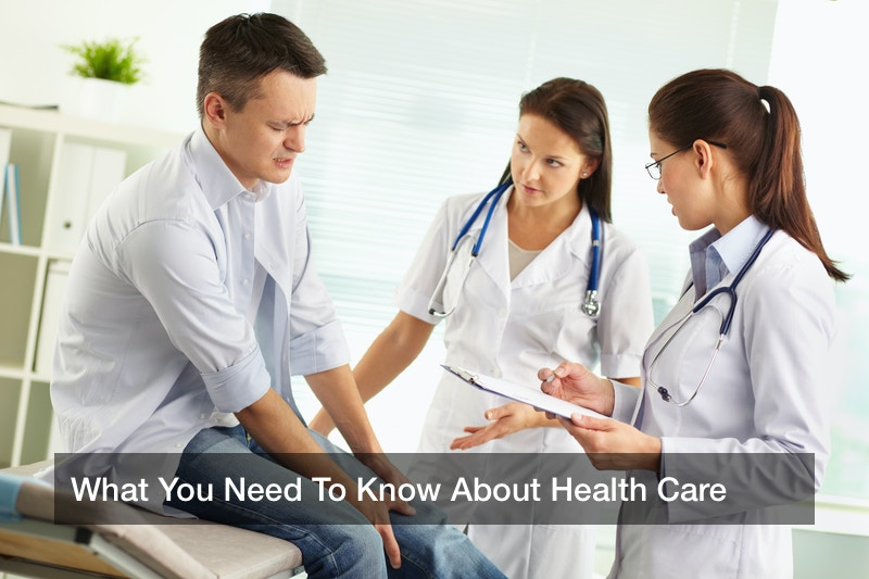 What You Need To Know About Health Care