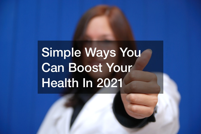 Simple Ways You Can Boost Your Health In 2021