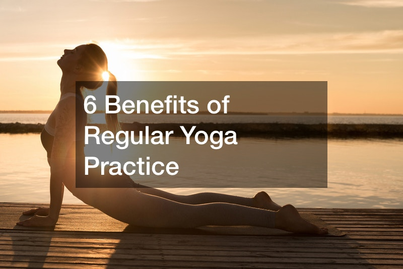 6 Benefits of Regular Yoga Practice